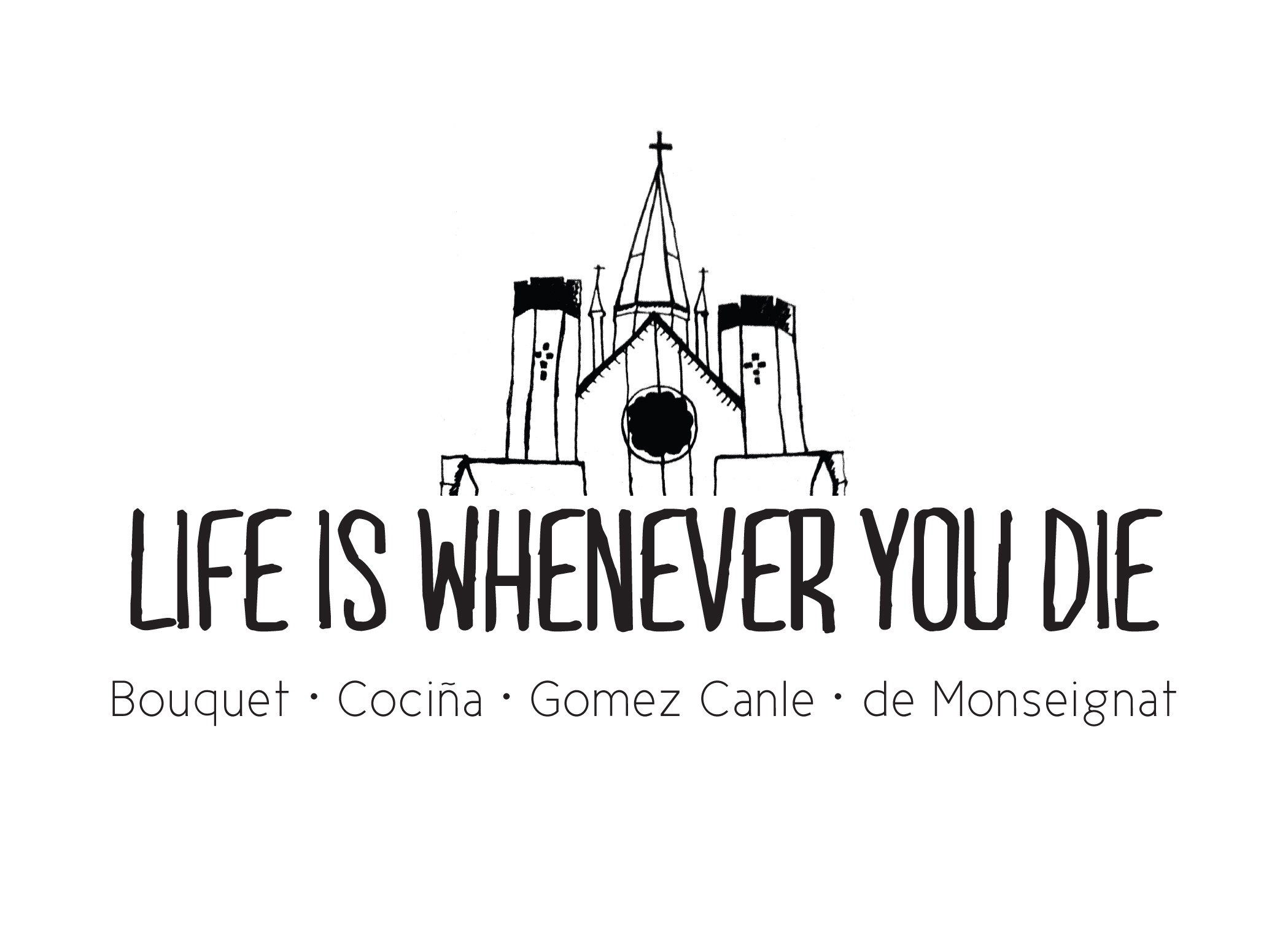 LIFE IS WHENEVER YOU DIE